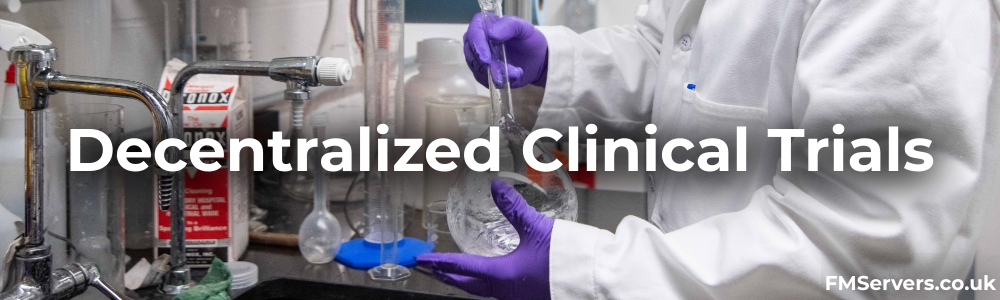 Decentralized Clinical Trials